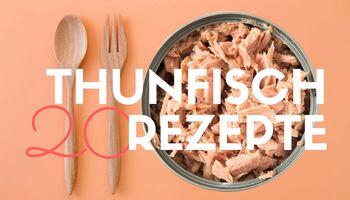 20 leckere Thunfisch-Rezepte für jede Gelegenheit